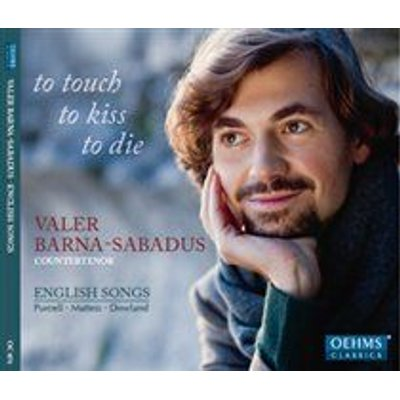 Various Artists - To Touch to Kiss to Die (CD): Henry Purcell, Valer Barna-Sabadus, Pavel Serbin, Axel Wolf, Olga Watts,...
