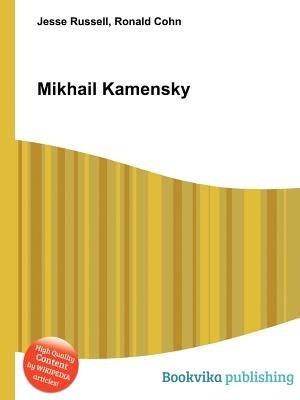 Mikhail Kamensky (Paperback): Jesse Russell, Ronald Cohn