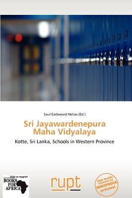 Sri Jayawardenepura Maha Vidyalaya (Paperback): Saul Eadweard Helias
