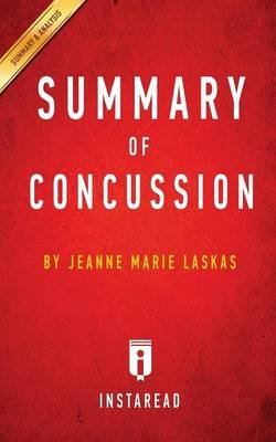 Summary of Concussion - By Jeanne Marie Laskas - Includes Analysis (Paperback): Instaread Summaries
