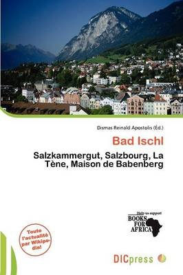 Bad Ischl (French, Paperback): Dismas Reinald Apostolis