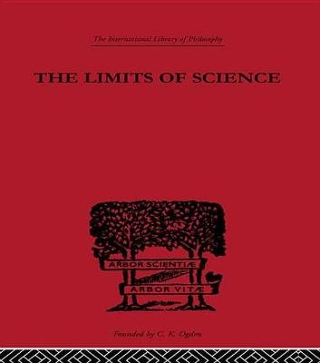The Limits of Science - Outline of Logic and of the Methodology of the Exact Sciences (Electronic book text): Leon Chwistek