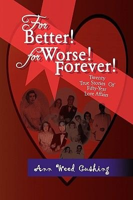 For Better! for Worse! Forever! (Paperback): Ann Weed Cushing