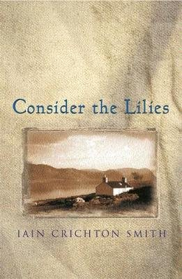 Consider the Lilies (Paperback, New Ed): Iain Crichton-Smith