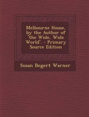 Melbourne House By The Author Of The Wide Wide World Paperback
