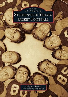 Stephenville Yellow Jacket Football (Paperback): Ricky L. Sherrod