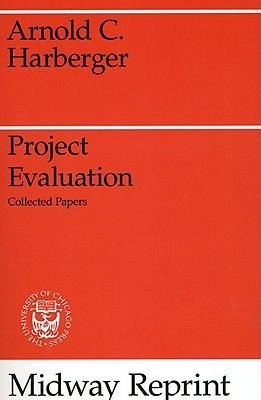 Project Evaluation: Collected Papers (Paperback, New ed): Arnold Harberger