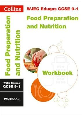 WJEC Eduqas GCSE 9-1 Food Preparation and Nutrition Workbook - For the 2020 Autumn & 2021 Summer Exams (Paperback): Collins Gcse