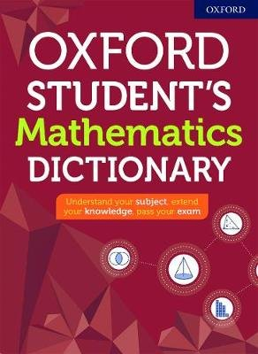 Oxford Student's Mathematics Dictionary (Paperback, 2020 Edition): Oxford Dictionaries