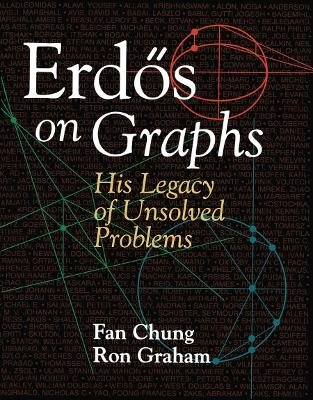 Erd s on Graphs - His Legacy of Unsolved Problems (Paperback): Fan Chung, Ron Graham