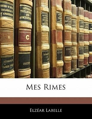 Mes Rimes (English, French, Paperback): Elzar Labelle