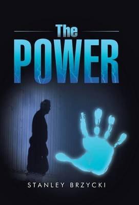 The Power (Hardcover): Stanley Brzycki