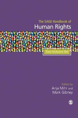 The SAGE Handbook of Human Rights (Hardcover): Anja Mihr, Mark Gibney