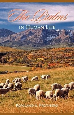 The Psalms in Human Life (Paperback): Rowland Prothero