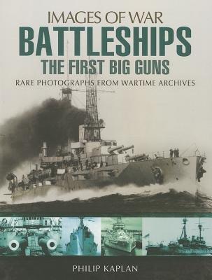 Battleships: The First Big Guns (Paperback): Philip Kaplan
