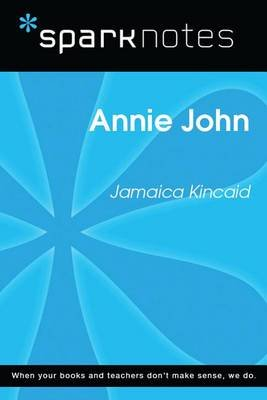Annie John (Sparknotes Literature Guide) (Electronic book text): Jamaica Kincaid