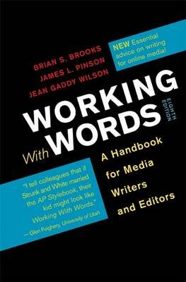 Working with Words - A Handbook for Media Writers and Editors (Spiral bound, 8th): Brian S. Brooks, James L. Pinson, Jean Gaddy...