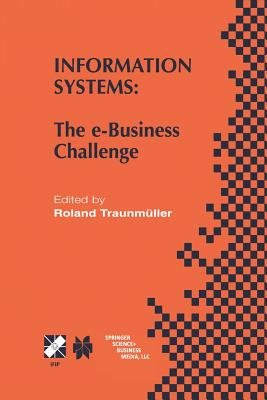 Information Systems - The e-Business Challenge (Paperback, Softcover reprint of the original 1st ed. 2002): Roland Traunmuller
