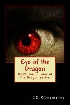 Eye of the Dragon (Paperback): Cz Obermeier