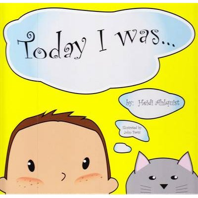 Today I Was (Hardcover): Heidi Ahlquist