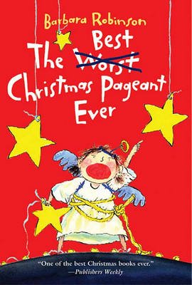 The Best Christmas Pageant Ever (Electronic book text): Barbara Robinson