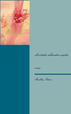Aavisteita Rakkauden Rajalta (Finnish, Paperback): Markku Heino