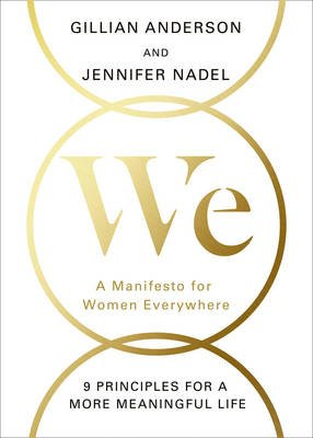 We - A Manifesto For Women Everywhere (Hardcover): Gillian Anderson, Jennifer Nadel