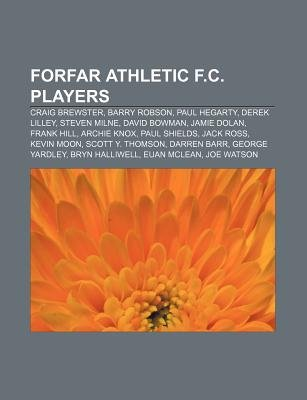 Forfar Athletic F.C. Players - Craig Brewster, Barry Robson, Paul Hegarty, Derek Lilley, Steven Milne, David Bowman, Jamie...