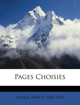 Pages Choisies (English, French, Paperback): Ernest Lavisse
