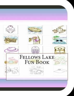 Fellows Lake Fun Book - A Fun and Educational Book on Fellows Lake (Paperback): Jobe Leonard