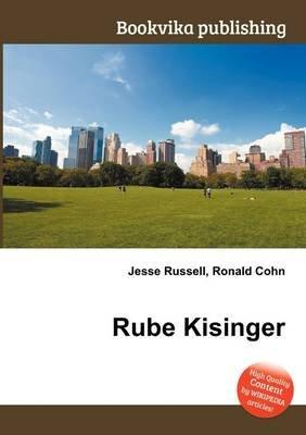 Rube Kisinger (Paperback): Jesse Russell, Ronald Cohn