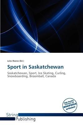 Sport in Saskatchewan (Paperback): Jules Reene