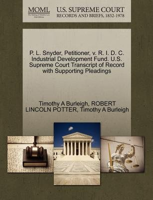 P. L. Snyder, Petitioner, V. R. I. D. C. Industrial Development Fund. U.S. Supreme Court Transcript of Record with Supporting...