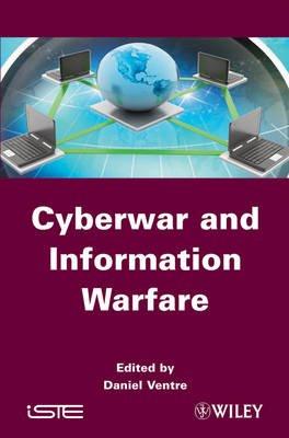 Cyberwar and Information Warfare (Hardcover): Daniel Ventre