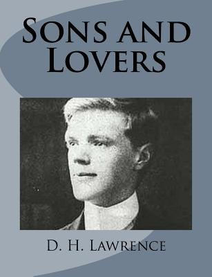Sons and Lovers (Paperback): D. H Lawrence