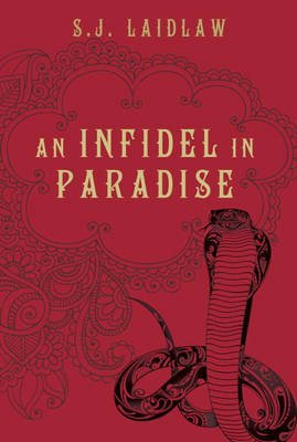 An Infidel in Paradise (Hardcover): S. J. Laidlaw