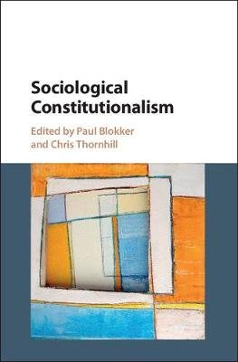 Sociological Constitutionalism (Hardcover): Paul Blokker, Chris Thornhill