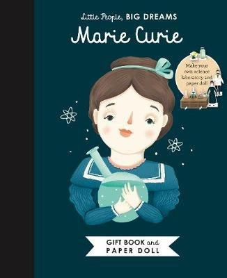 Little People, BIG DREAMS: Marie Curie Book and Paper Doll Gift Edition Set (Kit): Isabel Sanchez Vegara