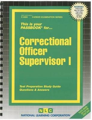 Correctional Officer Supervisor I - Test Preparation Study Guide Questions & Answers (Spiral bound): National Learning...
