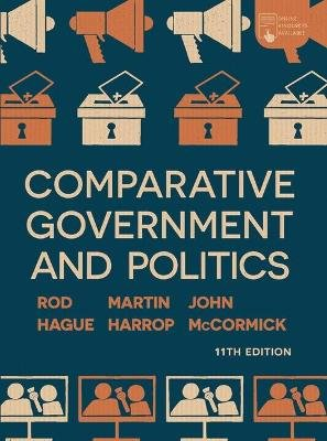 Comparative Government and Politics - An Introduction (Hardcover, 11st ed. 2019): John McCormick, Rod Hague, Martin Harrop