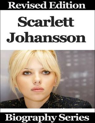 Scarlett Johansson - Biography Series (Electronic book text): Matt Green