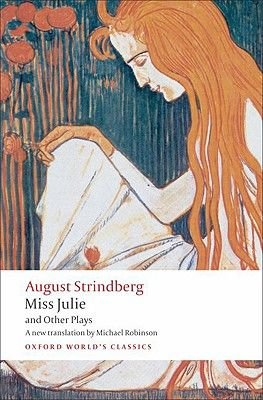 Miss Julie and Other Plays (Paperback): Johan August Strindberg