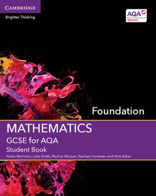 GCSE Mathematics for AQA Foundation Student Book (Paperback): Karen Morrison, Julia Smith, Pauline McLean, Rachael Horsman,...