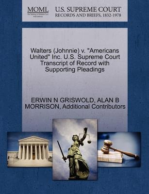 "Walters (Johnnie) V. ""Americans United"" Inc. U.S. Supreme Court Transcript of Record with Supporting Pleadings (Paperback):..."