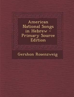 American National Songs in Hebrew (English, Hebrew, Paperback): Gershon Rosenzweig