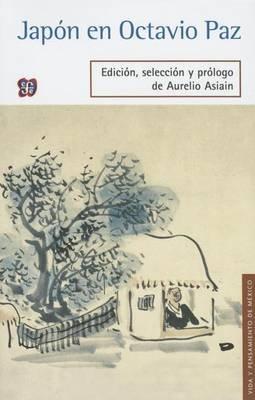 Japn En Octavio Paz (English, Spanish, Paperback): Aurelio Asiain