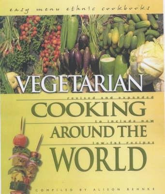 Vegetarian Cooking Around the World (Paperback, 2nd): Alison Behnke