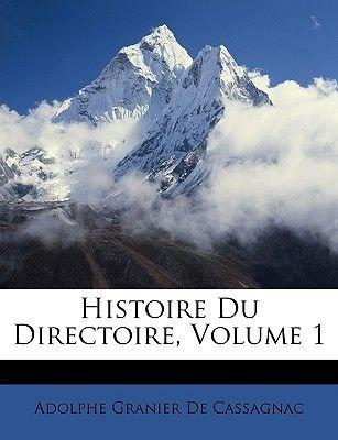 Histoire Du Directoire, Volume 1 (English, French, Paperback): Adolphe Granier De Cassagnac