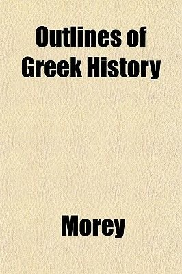 Outlines of Greek History (Paperback): Morey
