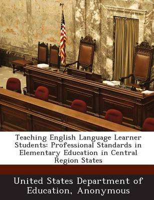 Teaching English Language Learner Students - Professional Standards in Elementary Education in Central Region States...